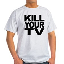 Kill Your TV Light T-Shirt