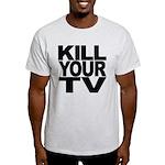 Kill Your TV Light T-Shirt