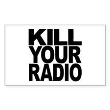 Kill Your Radio Rectangle Decal