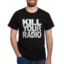 Kill Your Radio T-Shirt