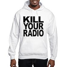 Kill Your Radio Hoodie