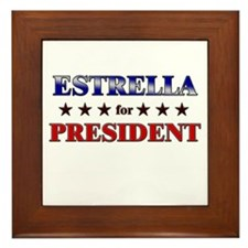 ESTRELLA for president Framed Tile