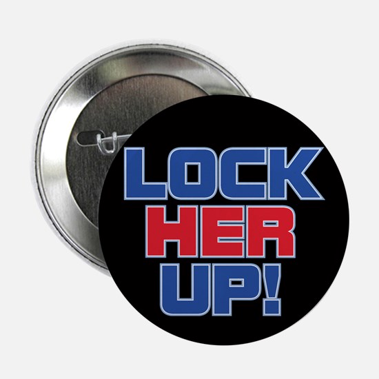 """LOCK HER UP! 2.25"""" Button"""