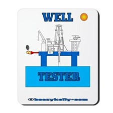 Well Tester Mousepad