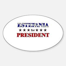 ESTEFANIA for president Oval Decal