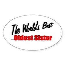 """The World's Best Oldest Sister"" Oval Decal"