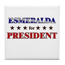 ESMERALDA for president Tile Coaster