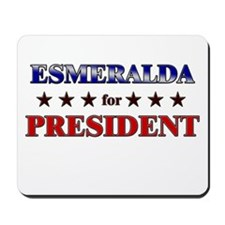 ESMERALDA for president Mousepad