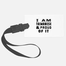 I Am Taiwanese And Proud Of It Luggage Tag