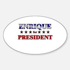 ENRIQUE for president Oval Bumper Stickers