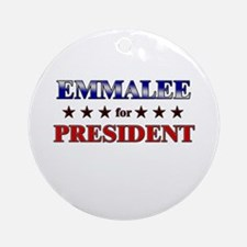 EMMALEE for president Ornament (Round)