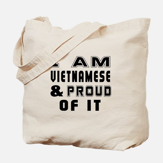 I Am Vietnamese And Proud Of It Tote Bag