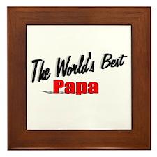 """""""The World's Best Papa"""" Framed Tile"""