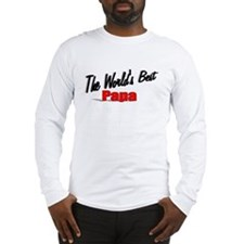 """The World's Best Papa"" Long Sleeve T-Shirt"