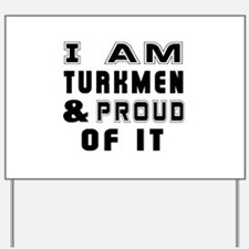 I Am Turkmen And Proud Of It Yard Sign