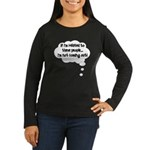 Related ... Not coming out! Women's Long Sleeve Da