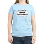 Related ... Not coming out! Women's Light T-Shirt