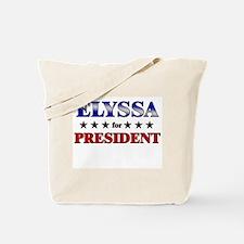 ELYSSA for president Tote Bag