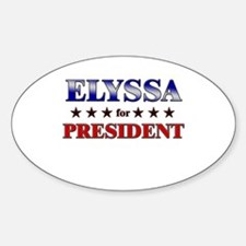 ELYSSA for president Oval Decal