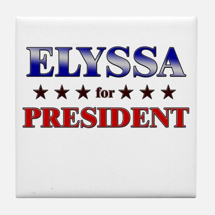 ELYSSA for president Tile Coaster