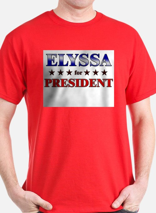ELYSSA for president T-Shirt
