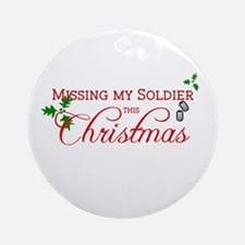 Missing my Soldier Ornament (Round)