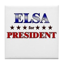ELSA for president Tile Coaster