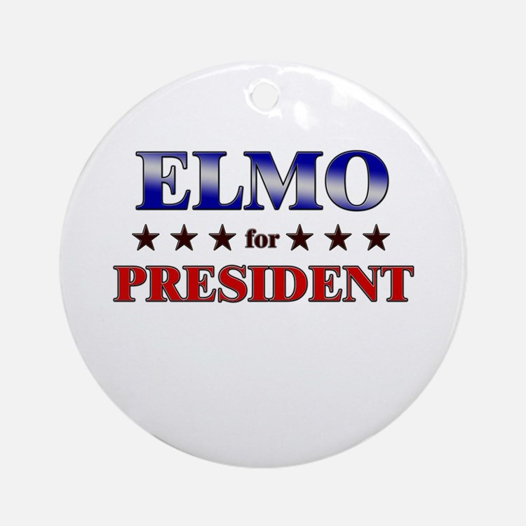 ELMO for president Ornament (Round)