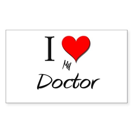 I Love My Doctor Rectangle Sticker