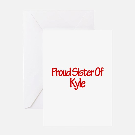 Proud Sister of Kyle Greeting Card