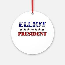 ELLIOT for president Ornament (Round)