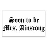 Soon to be Mrs. Ainscoug Sticker (Rectangular