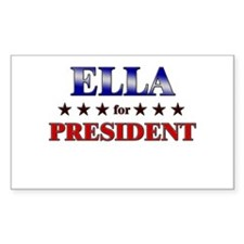 ELLA for president Rectangle Decal