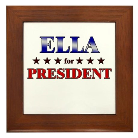 ELLA for president Framed Tile