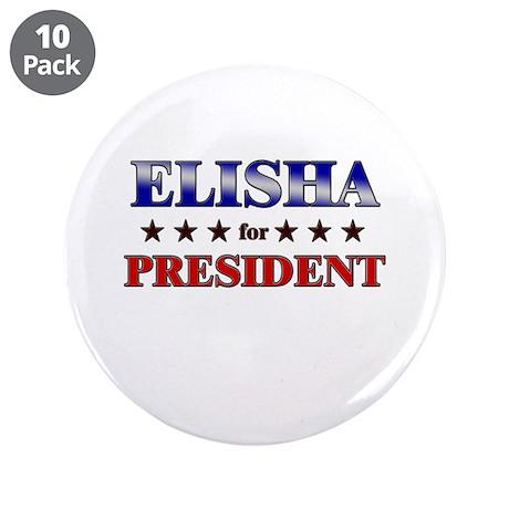 "ELISHA for president 3.5"" Button (10 pack)"