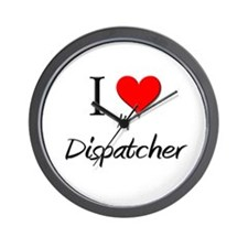 I Love My Dispatcher Wall Clock