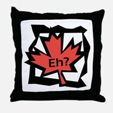 Canadian Maple Leaf Eh? Throw Pillow
