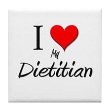 I Love My Dietitian Tile Coaster