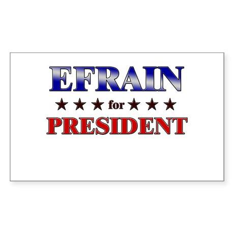 EFRAIN for president Rectangle Sticker