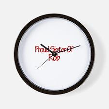 Proud Sister of Rob Wall Clock