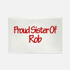 Proud Sister of Rob Rectangle Magnet (10 pack)