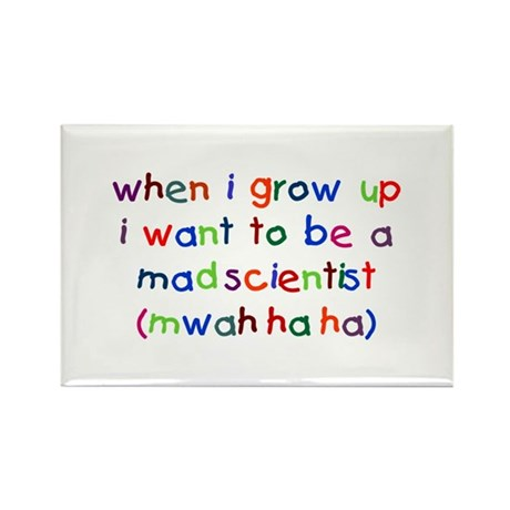 Grow Up - Mad Scientist Rectangle Magnet