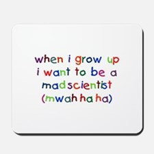 Grow Up - Mad Scientist Mousepad