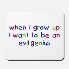 Grow Up - Evil Genius Mousepad