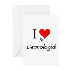 I Love My Desmologist Greeting Cards (Pk of 10)