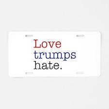 Love Trumps Hate Aluminum License Plate