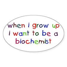 Grow Up - Biochemist Oval Decal