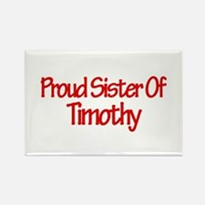 Proud Sister of Timothy Rectangle Magnet (10 pack)