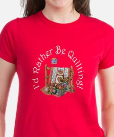 I'd Rather Be Quilting! Tee