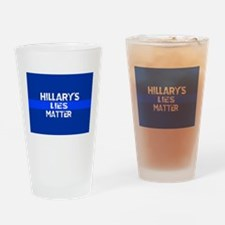 HILLARYS LIES MATTER Drinking Glass